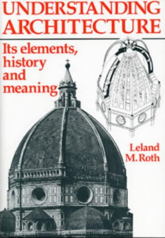 9781871569612: Understanding Architecture: Its Elements, History and Meaning (Architecture & Planning)