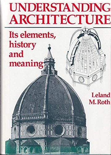 9781871569629: Understanding Architecture: Its Elements, History and Meaning