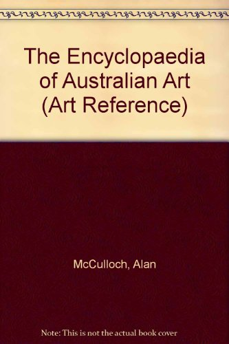 9781871569735: The Encyclopaedia of Australian Art (Art Reference)