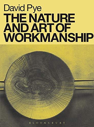 The Nature and Art of Workmanship (Design Handbooks): Pye, David