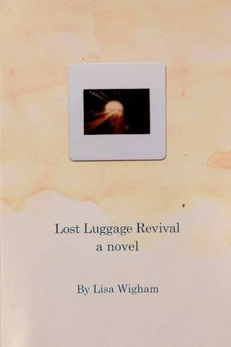 Lost Luggage Revival: A Novel (Paperback)