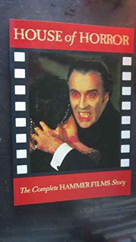 9781871592405: House of Horror [Old Edition]: The Complete History of Hammer Films