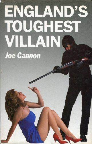 England's Toughest Villain: Joe Cannon