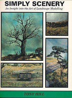 Simply Scenery: Insight into the Art of: Hill, Tony