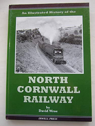 An Illustrated History of the North Cornwall Railway