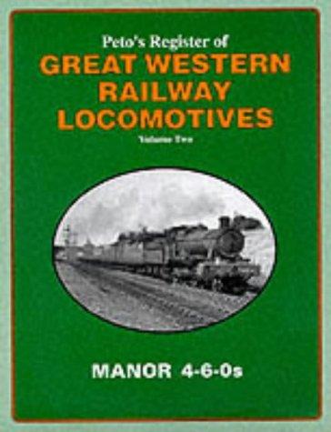 PETRO'S REGISTER OF GREAT WESTERN RAILWAY LOCOMOTIVES: Smith, Martin (editor)