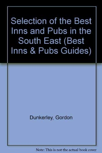 copertina libro A Selection of the BEST INNS AND PUBS IN THE SOUTH EASTcompiled By Gordon Dunkerleycolin Whiteley and John WilsonEdited By James Lawrence Various Authors