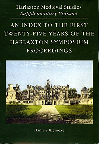 An Index to the First Twenty-Five Years of the Harlaxton Symposium Proceedings. Harlaxtton Mediev...