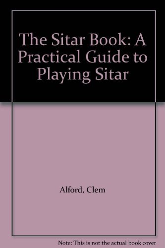 9781871625004: The Sitar Book: A Practical Guide to Playing Sitar