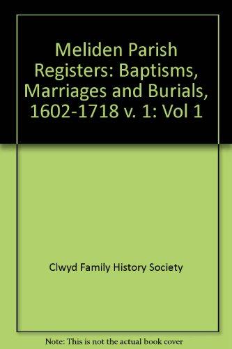 9781871629859: Meliden Parish Registers: Baptisms, Marriages and Burials, 1602-1718 v. 1: Vol 1