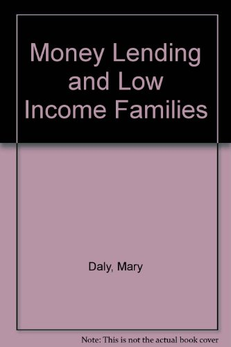 Moneylending and low income families (CPA report) (9781871643015) by Mary E Daly