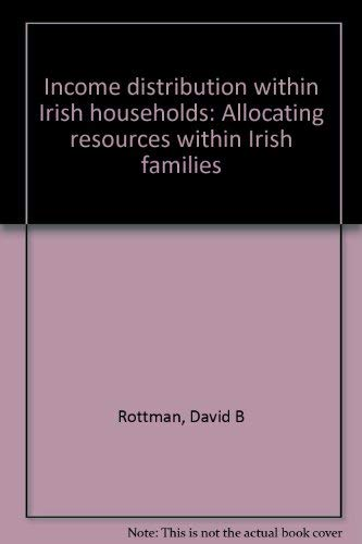 Income distribution within Irish households: Allocating resources within Irish families: Rottman, ...