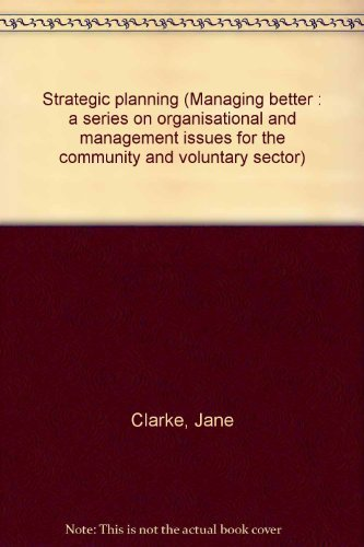 9781871643619: Strategic planning (Managing better : a series on organisational and management issues for the community and voluntary sector)