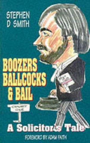 9781871647334: Boozers, Ballcocks and Bail: A Solicitor's Tale
