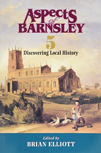 9781871647457: Aspects of Barnsley: v. 5: Discovering Local History