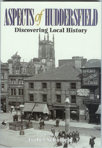 Aspects of Huddersfield: Discovering Local History: Isobel Schofield (Ed.)