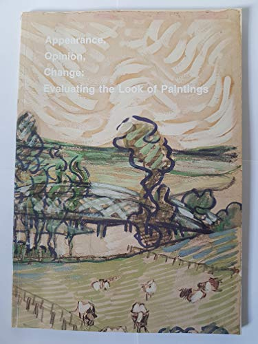 9781871656091: Appearance, Opinion, Change: Evaluating the Look of Paintings
