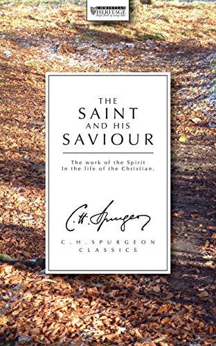 The Saint And His Saviour: Spurgeon, C.H.