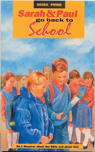Sarah and Paul Go Back To School (Discover about the Bible & about God) (9781871676181) by Derek Prime