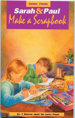 Sarah and Paul Make A Scrapbook (Discover about the Lord's prayer) (1871676355) by Prime, Derek