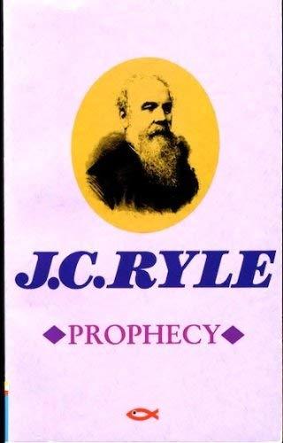 Prophecy: Ryle J. C.