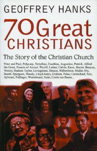 9781871676808: 70 Great Christians: The Story of the Christian Church (Biography)