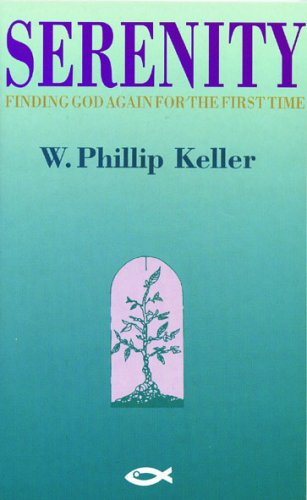 Serenity: Finding God Again for the First Time (9781871676945) by Keller, Weldon Phillip
