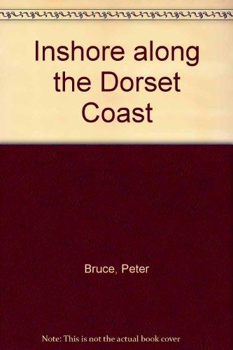 Inshore Along the Dorset Coast: Peter Bruce