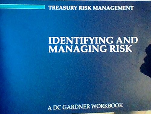 9781871682113: Identifying and Managing Risk: A DC Gardner Workbook (Treasury Risk Management)