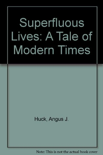 9781871685039: Superfluous Lives: A Tale of Modern Times