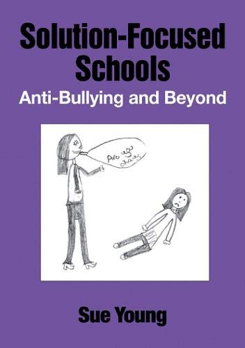 9781871697803: Solution-Focused Schools: Anti-Bullying and Beyond
