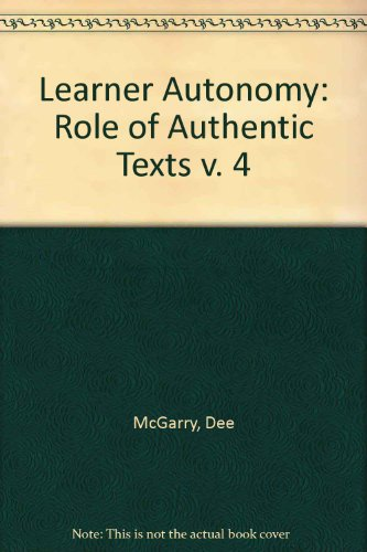 Learner Autonomy: Role of Authentic Texts v.: McGarry, Dee