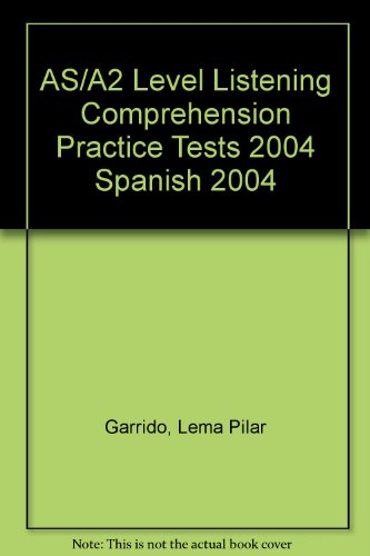 9781871730760: AS/A2 Level Listening Comprehension Practice Tests 2004 Spanish 2004