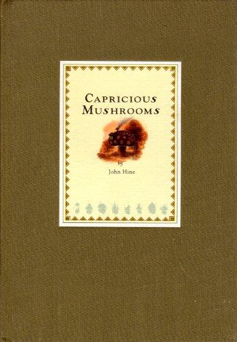 Capricious Mushrooms: Hine, John
