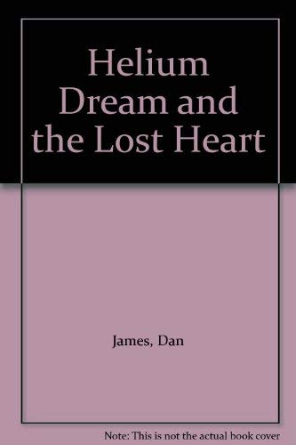 9781871785005: Helium Dream and the Lost Heart