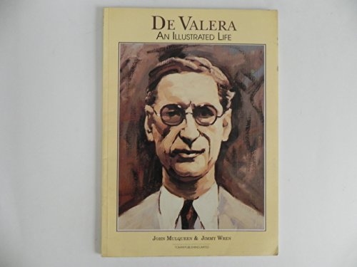 De Valera- An Illustrated Life.: MulQUEEN JOHN AND