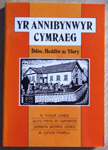 Yr Annibynwyr Cymraeg Ddoe, Heddiw ac Yfory: R.Tudur; Gwynfor,Guto Prys