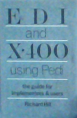 Electronic Data Interchange and X.400 Using PEDI: Richard Hill