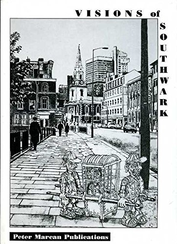 9781871811131: Visions of Southwark: A Collection of Nineteenth and Twentieth Century Pictures