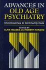 9781871816341: Advances in Old Age Psychiatry: Chromosomes to Community Care