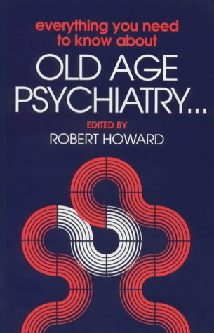 9781871816389: Everything You Need to Know about Old Age Psychiatry