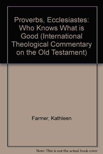 9781871828085: Proverbs, Ecclesiastes: Who Knows What is Good (International Theological Commentary on the Old Testament)