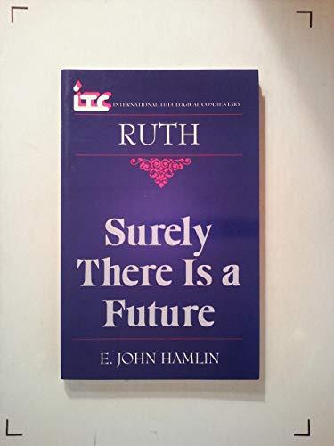 Ruth: Surely There is a Future (International: Hamlin, R.John