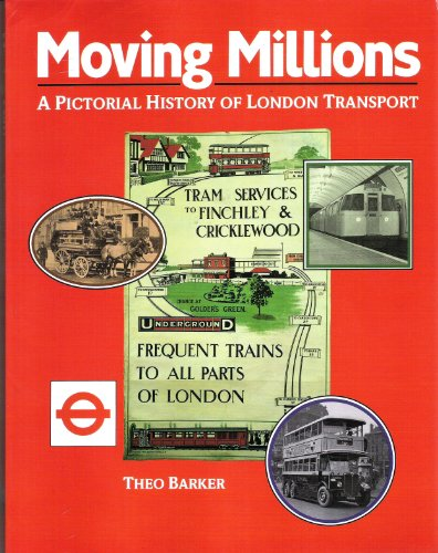 Moving Millions: Pictorial History of London Transport: Barker, T. C.