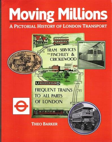 Moving Millions: A Pictorial History of London: Barker, T. C.