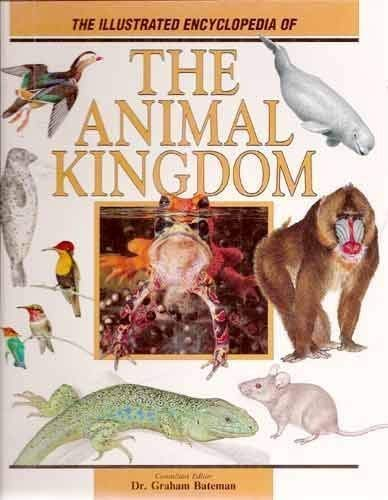The Illustrated Encyclopedia of the Animal Kingdom: Dr. Graham Bateman