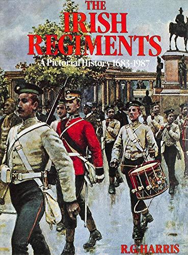 9781871876000: The Irish Regiments. A Pictorial History 1683-1987