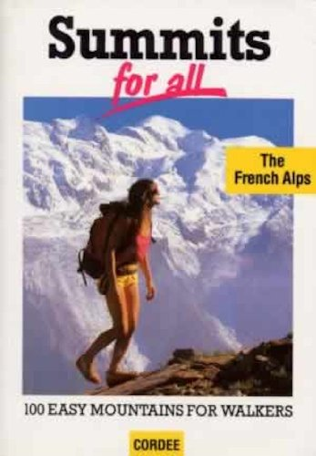 Summits for All: French Alps - 100 Easy Mountains for Walkers: Prevost, Edouard