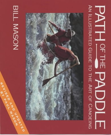 9781871890648: Path of the Paddle: An Illustrated Guide to the Art of Canoeing