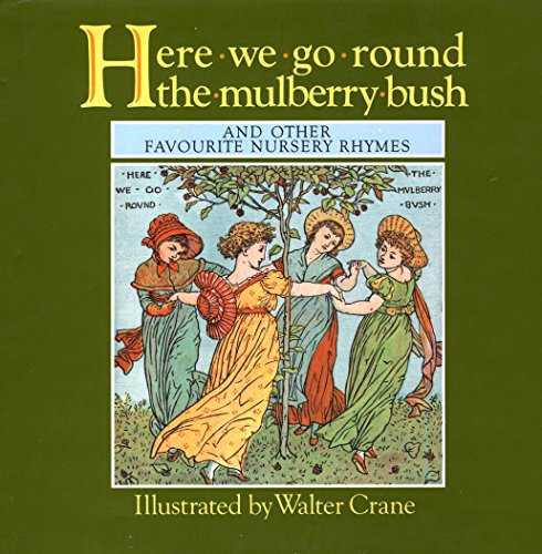 9781871927023: Here We Go Round the Mulberry Bush and Other Favourite Nursery Rhymes